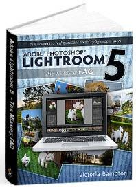 Lightroom 5: The Missing FAQ